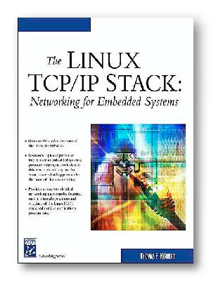 [LINUX-STUFF.COM / The Linux TCP/IP Stack: Networking for Embedded Systems (Networking Series)]